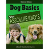 Thumbnail Dog Basics for Absolute Idiots!