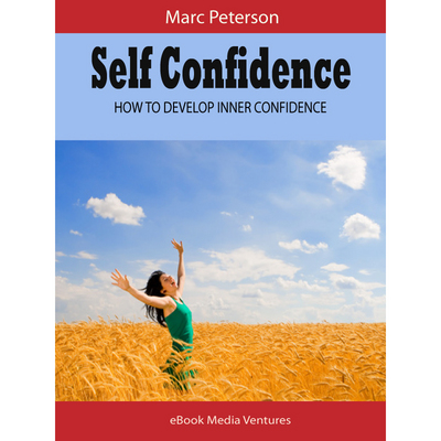 Product picture Self Confidence How To Develop Inner Confidence
